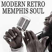 Modern Retro Memphis Soul by Various Artists