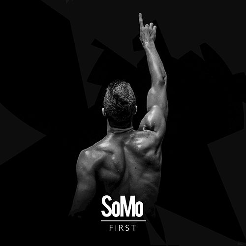 Play & Download First by SoMo | Napster