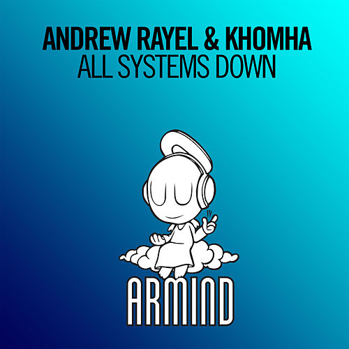 All Systems Down by Andrew Rayel