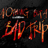 Play & Download Nothing But A Bad Trip by Ed Harcourt | Napster