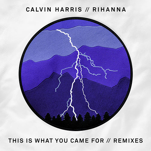Play & Download This Is What You Came For (Remixes) by Calvin Harris | Napster