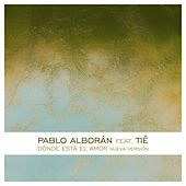 Play & Download Dónde está el amor (feat. Tiê) by Pablo Alboran | Napster