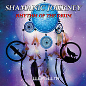 Shamanic Journey - Rhythm of the Drum by Llewellyn