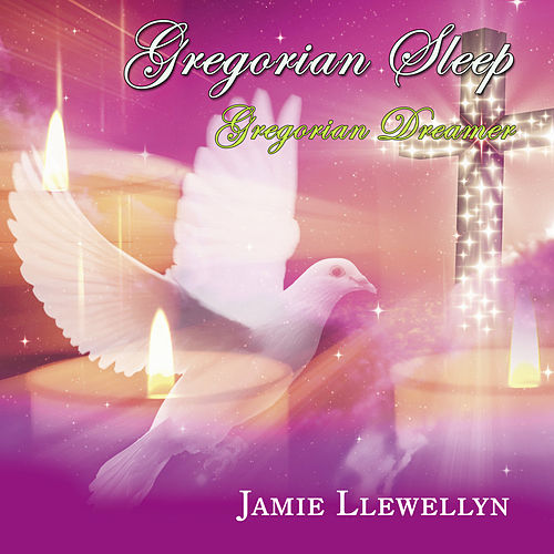 Play & Download Gregorian Sleep - Gregorian Dreamer by Jamie Llewellyn | Napster