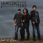 Let It Rain by Jamison Road