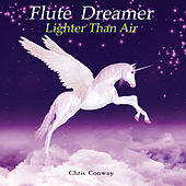Flute Dreamer - Lighter Than Air by Chris Conway