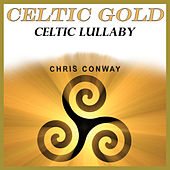 Celtic Gold - Celtic Lullaby by Chris Conway