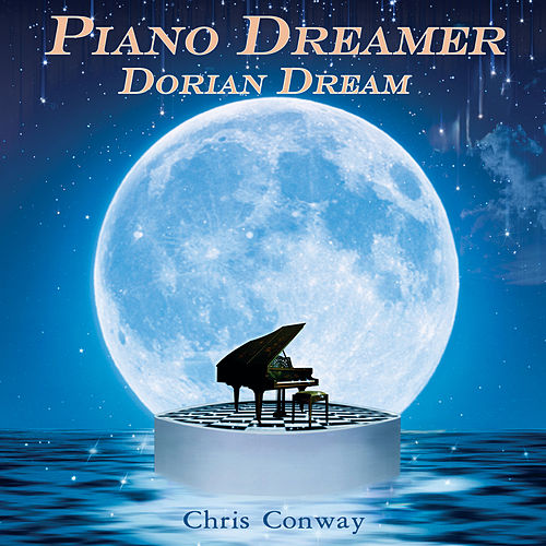Play & Download Piano Dreamer - Dorian Dream by Chris Conway | Napster