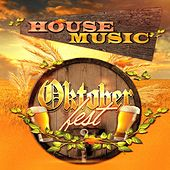Oktoberfest House Music by Various Artists
