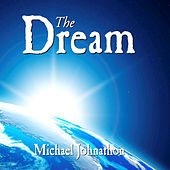 Play & Download The Dream by Michael Johnathon | Napster