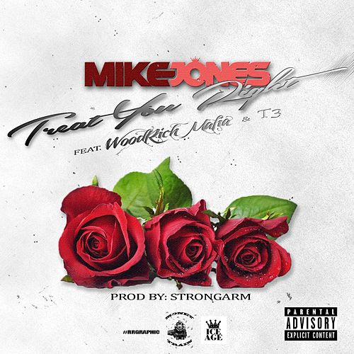 Play & Download Treat U Right (feat. Woodrich Mafia & T3) by Mike Jones | Napster