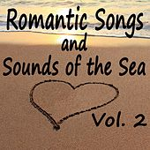 Play & Download Romantic Songs and Sounds of the Sea, Vol. 2 by The O'Neill Brothers Group | Napster