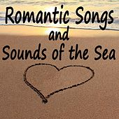 Play & Download Romantic Songs and Sounds of the Sea by The O'Neill Brothers Group | Napster