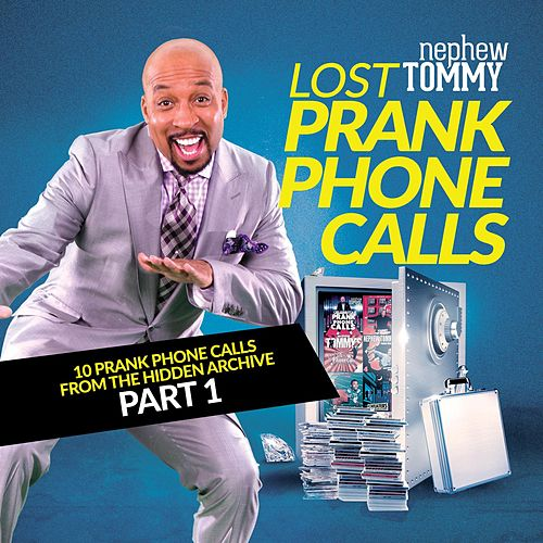 Play & Download Lost Prank Phone Calls, Pt. 1 by Nephew Tommy | Napster