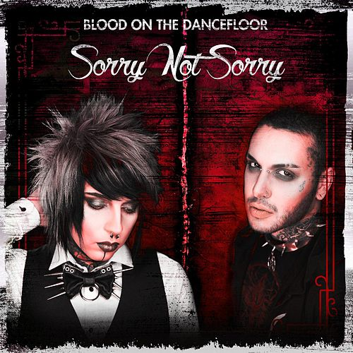 Sorry Not Sorry von Blood On The Dance Floor