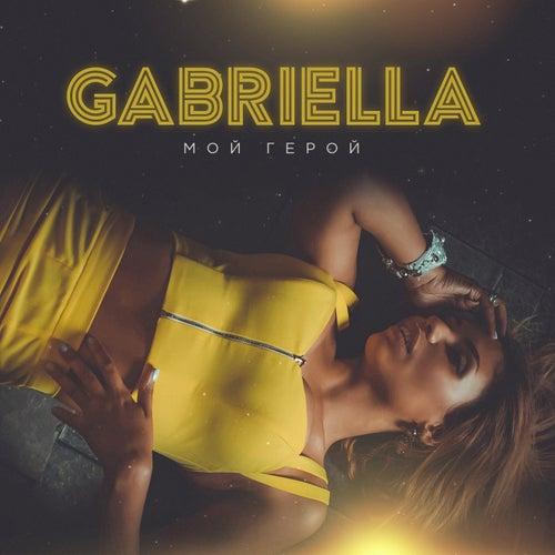 Play & Download Мой герой by Gabriella | Napster
