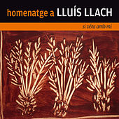 Play & Download Homenatge a Lluís Llach. Si Véns amb Mi by Various Artists | Napster