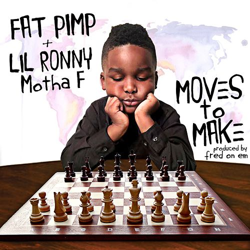 Play & Download Moves to Make (feat. Lil Ronny MothaF) - Single by Fat Pimp | Napster