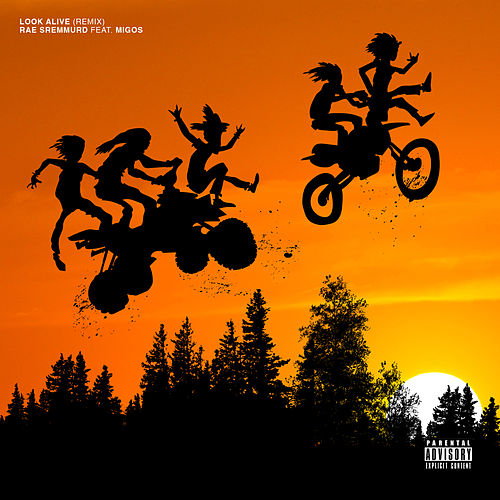 Look Alive (Remix) by Rae Sremmurd