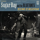 Play & Download Seeing Is Believing by Sugar Ray & The Blue Tones | Napster