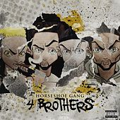 4 Brothers by Horseshoe G.A.N.G.