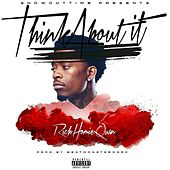 Play & Download Think About It by Rich Homie Quan | Napster