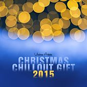 Play & Download Christmas Chillout Gift 2015 by Various Artists | Napster