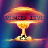 Play & Download Dangerous Donald by Rob Rio | Napster