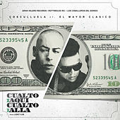 Play & Download Cualto Por Aquí, Cualto Por Alla (feat. El Mayor Clasico) by Cosculluela | Napster
