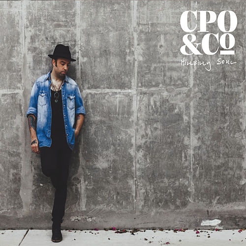Play & Download Hillbilly Soul by C.P.O. | Napster