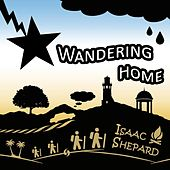 Play & Download Wandering Home by Isaac Shepard | Napster