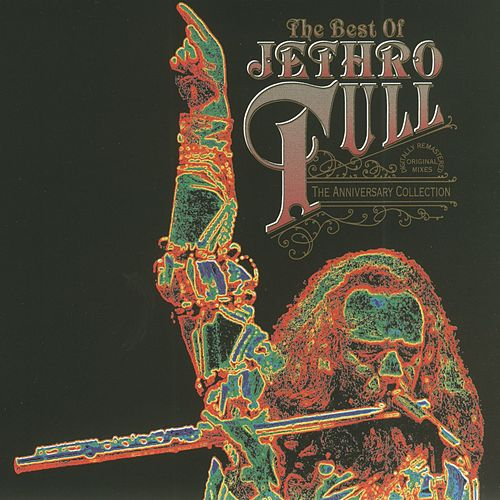 Play & Download The Best Of Jethro Tull: The Anniversary Collection by Jethro Tull | Napster