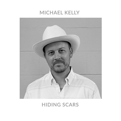 Play & Download Hiding Scars by Michael Kelly | Napster