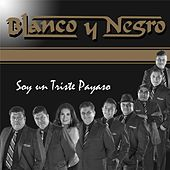 Play & Download Soy un Triste Payaso by Blanco y Negro | Napster