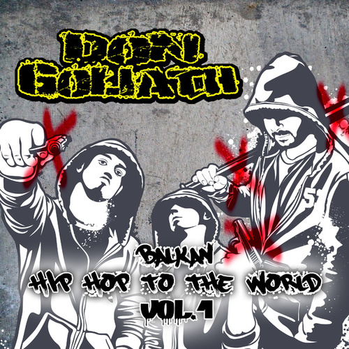 Play & Download Balkan Hip Hop to the World, Vol. 1 by Don Goliath   Napster