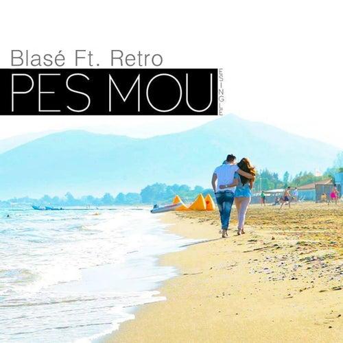 Play & Download Pes Mou (feat. Retro) by Blasé | Napster