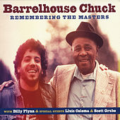 Play & Download Remembering the Masters by Barrelhouse Chuck | Napster