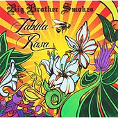 Play & Download Tabula Rasa by Big Brother Smokes | Napster
