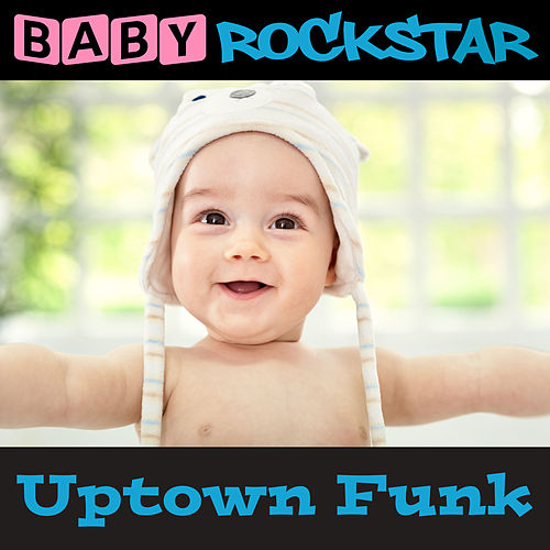 Play & Download Uptown Funk by Baby Rockstar | Napster