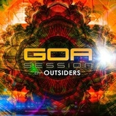 Play & Download Goa Session by Outsiders by Various Artists | Napster