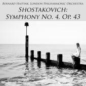 Shostakovich: Symphony No. 4, Op. 43 by London Philharmonic Orchestra