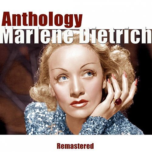 Play & Download Anthology (Remastered) by Marlene Dietrich | Napster