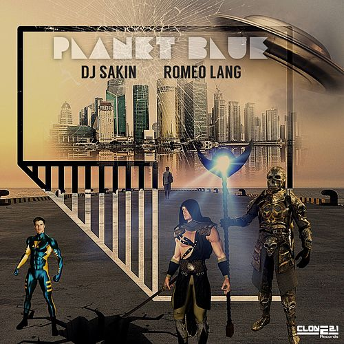Play & Download Planet Blue by DJ Sakin | Napster