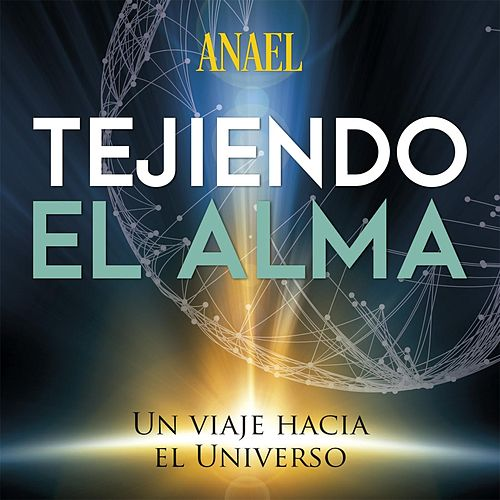 Play & Download Tejiendo el Alma by Anael | Napster