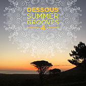 Play & Download Dessous Summer Grooves 4 by Various Artists | Napster