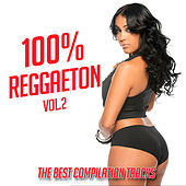 Play & Download 100% Reggaeton Vol. 2 by Various Artists | Napster