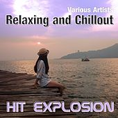 Hit Explosion: Relaxing and Chillout by Various Artists