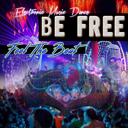 Be Free Feel the Beat by Dj Moys
