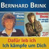 Play & Download Dafür leb' ich / Ich kämpfe um dich by Bernhard Brink | Napster
