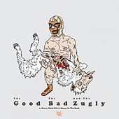 Play & Download Heavy Metal Kid by The Good The Bad and The Zugly | Napster